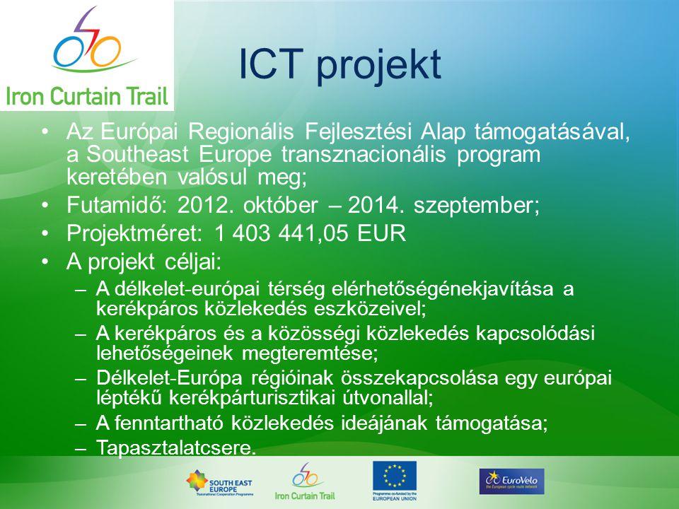 ICT projekt •Partnerek: Ausztria (1), Bulgária (3), Görögország (2), Magyarország (4), Románia (1), Szlovákia (1), Szlovénia (1), Horvátország (1), Macedónia (1), Szerbia (1).