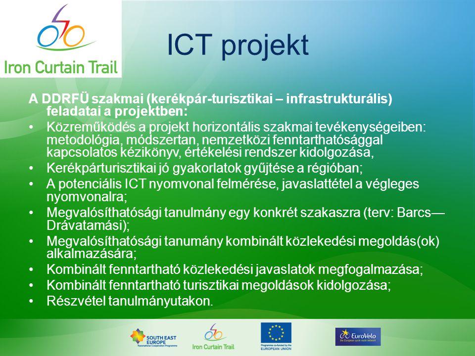 ICT projekt A DDRFÜ szakmai (kerékpár-turisztikai – infrastrukturális) feladatai a projektben: •Közreműködés a projekt horizontális szakmai tevékenysé