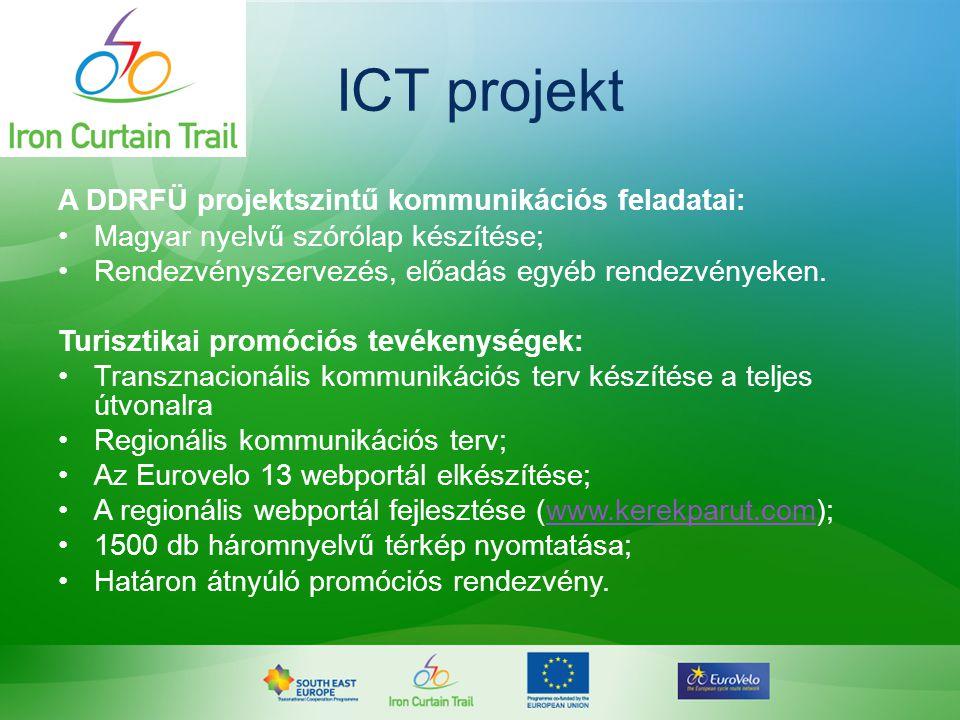 ICT projekt A DDRFÜ projektszintű kommunikációs feladatai: •Magyar nyelvű szórólap készítése; •Rendezvényszervezés, előadás egyéb rendezvényeken. Turi