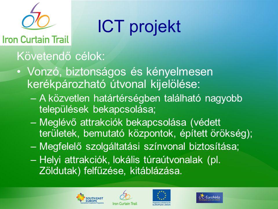 ICT projekt Követendő célok: •Vonzó, biztonságos és kényelmesen kerékpározható útvonal kijelölése: –A közvetlen határtérségben található nagyobb telep