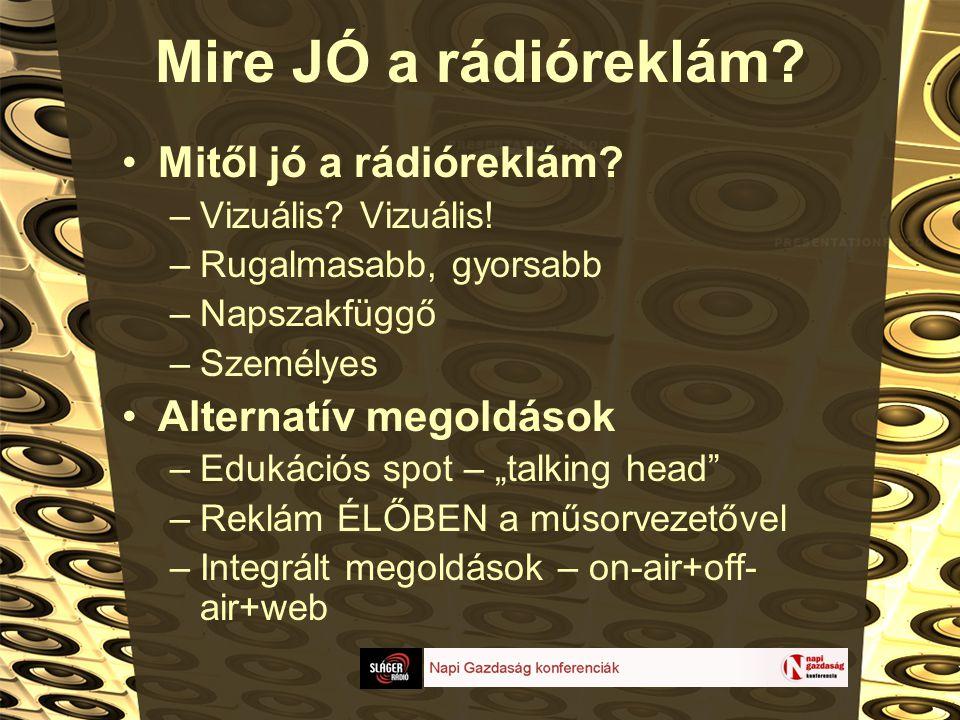 Mire JÓ a rádióreklám. •Mitől jó a rádióreklám. –Vizuális.