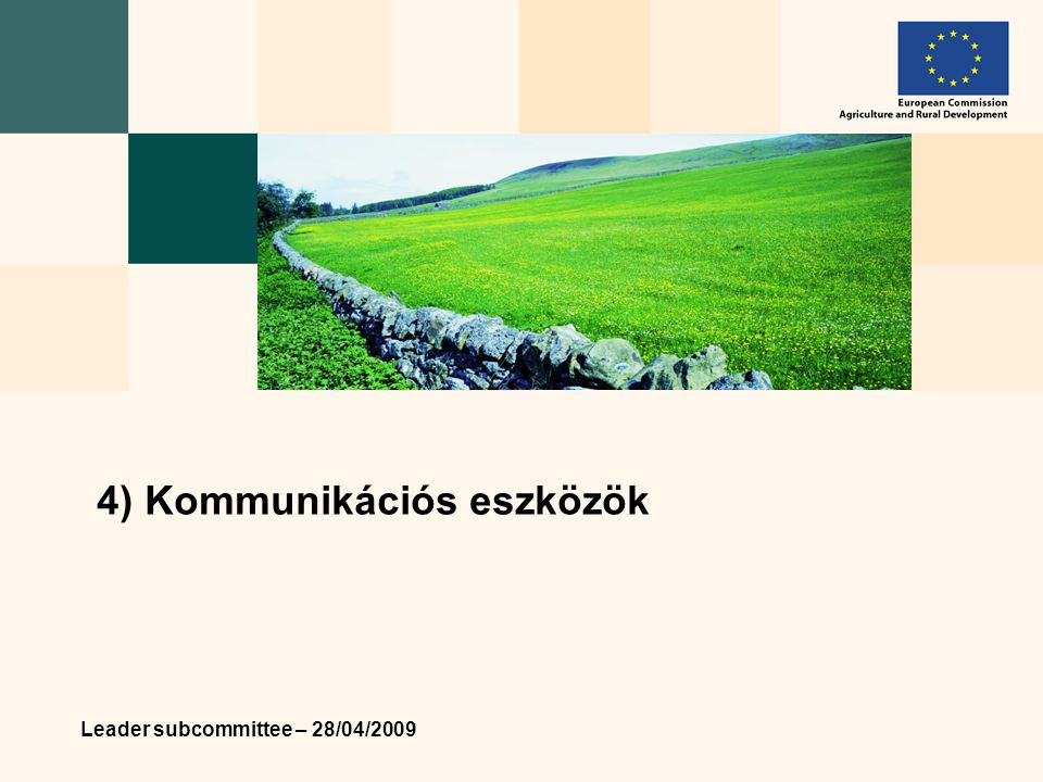 Leader subcommittee – 28/04/2009 4) Kommunikációs eszközök
