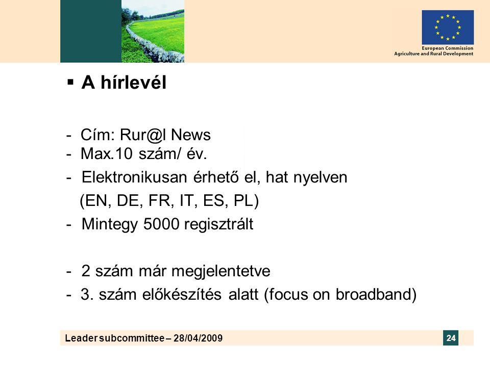 Leader subcommittee – 28/04/2009 24  A hírlevél - Cím: Rur@l News - Max.10 szám/ év.