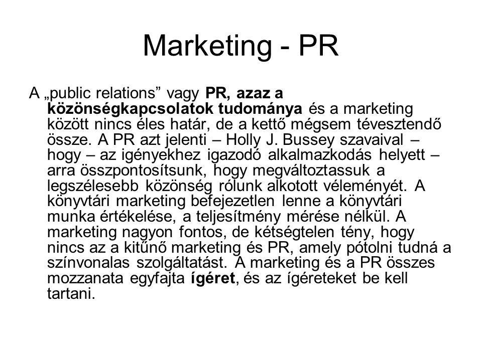 """Marketing - PR A """"public relations"""" vagy PR, azaz a közönségkapcsolatok tudománya és a marketing között nincs éles határ, de a kettő mégsem tévesztend"""