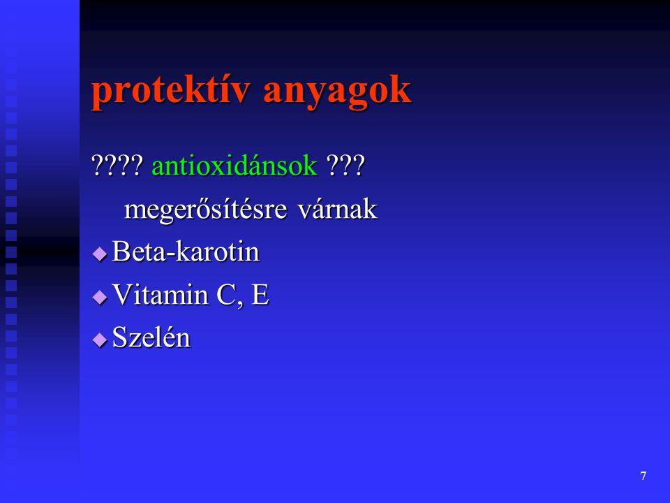 7 protektív anyagok ???.antioxidánsok ??.
