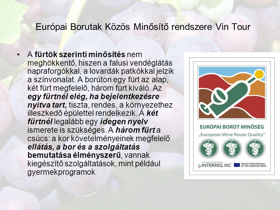 Európai Borutak Közös Minősítő rendszere Vin Tour •A fürtök szerinti minősítés nem meghökkentő, hiszen a falusi vendéglátás napraforgókkal, a lovardák