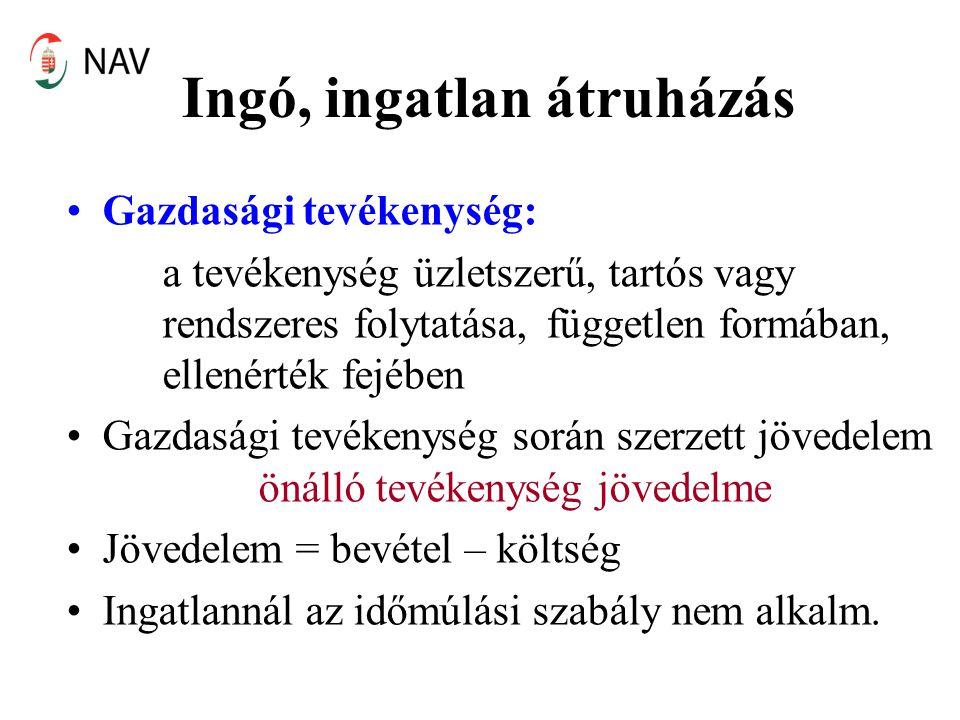 Ingó, ingatlan átruházás •Gazdasági tevékenység: a tevékenység üzletszerű, tartós vagy rendszeres folytatása, független formában, ellenérték fejében •