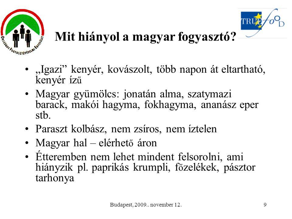 Budapest, 2009.. november 12.9 Mit hiányol a magyar fogyasztó.