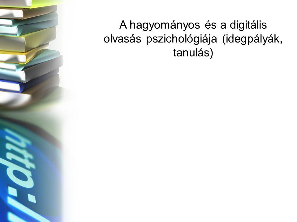 A hagyományos és a digitális olvasás pszichológiája (idegpályák, tanulás)