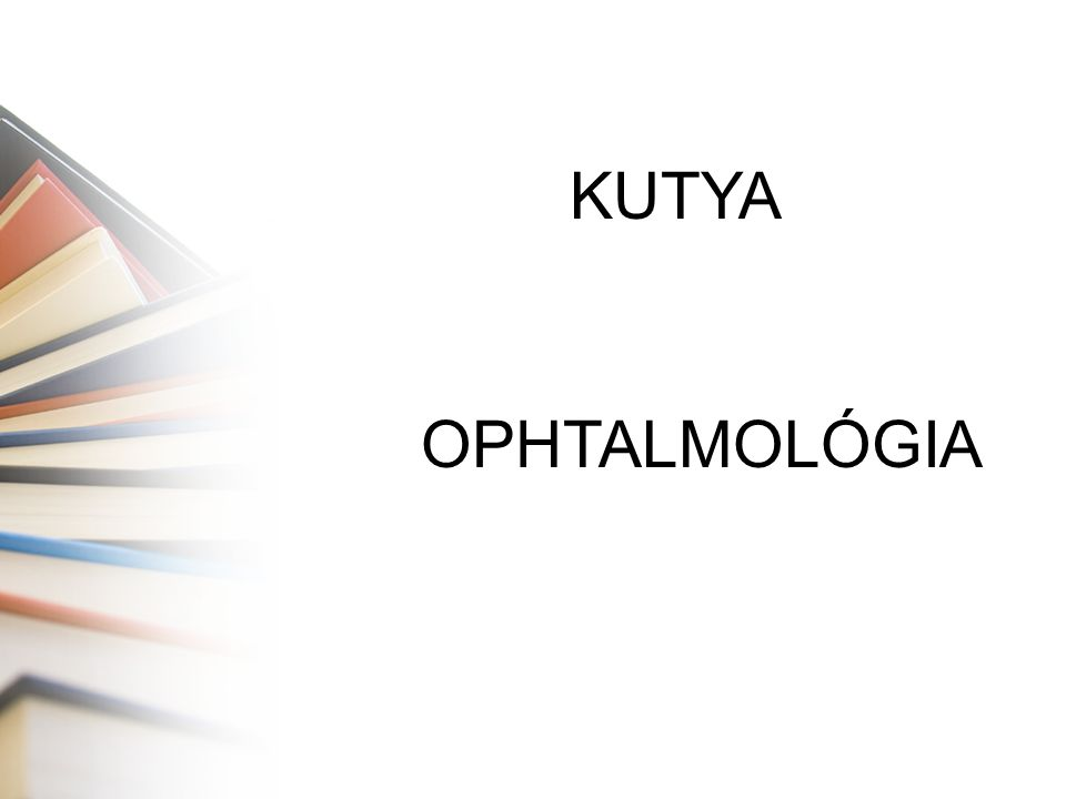 KUTYA OPHTALMOLÓGIA