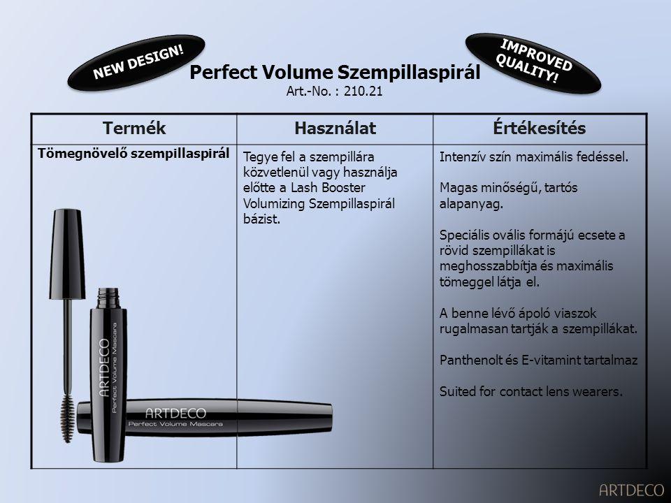 TermékHasználatÉrtékesítés Vízálló szempillaspirál Tegye fel a szempillára közvetlenül vagy használja előtte a Lash Booster Volumizing Szempillaspirál bázist.