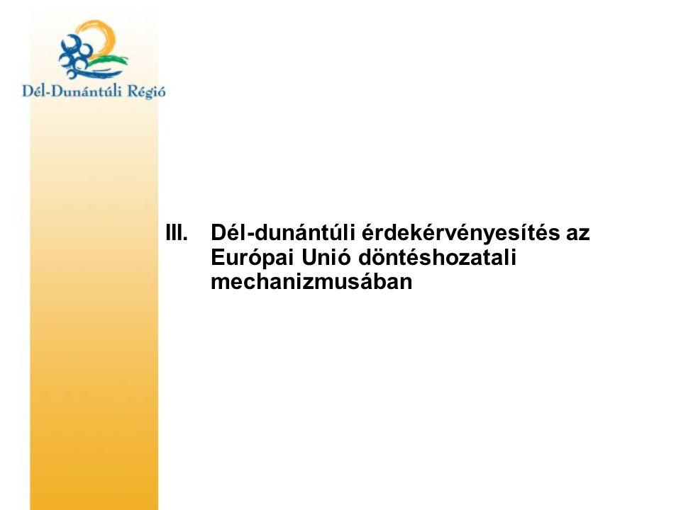 III. Dél-dunántúli érdekérvényesítés az Európai Unió döntéshozatali mechanizmusában