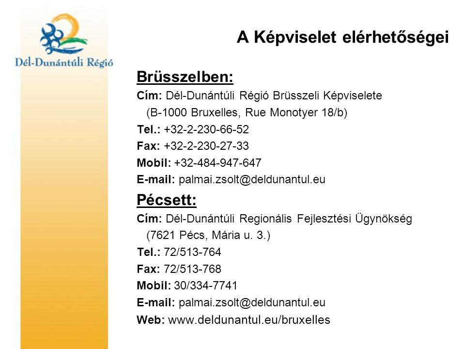 A Képviselet elérhetőségei Brüsszelben: Cím: Dél-Dunántúli Régió Brüsszeli Képviselete (B-1000 Bruxelles, Rue Monotyer 18/b) Tel.: +32-2-230-66-52 Fax: +32-2-230-27-33 Mobil: +32-484-947-647 E-mail: palmai.zsolt@deldunantul.eu Pécsett: Cím: Dél-Dunántúli Regionális Fejlesztési Ügynökség (7621 Pécs, Mária u.