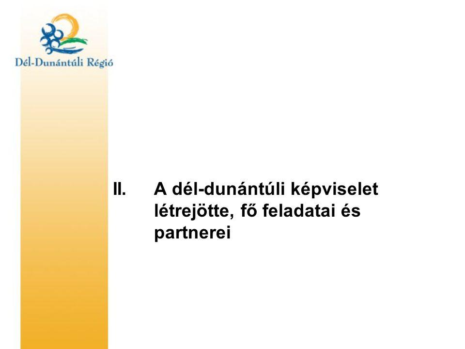II. A dél-dunántúli képviselet létrejötte, fő feladatai és partnerei