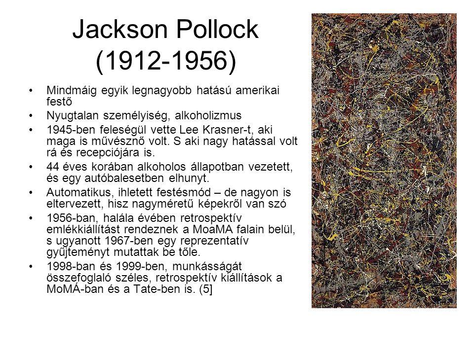 Jackson Pollock (1912-1956) •Mindmáig egyik legnagyobb hatású amerikai festő •Nyugtalan személyiség, alkoholizmus •1945-ben feleségül vette Lee Krasne
