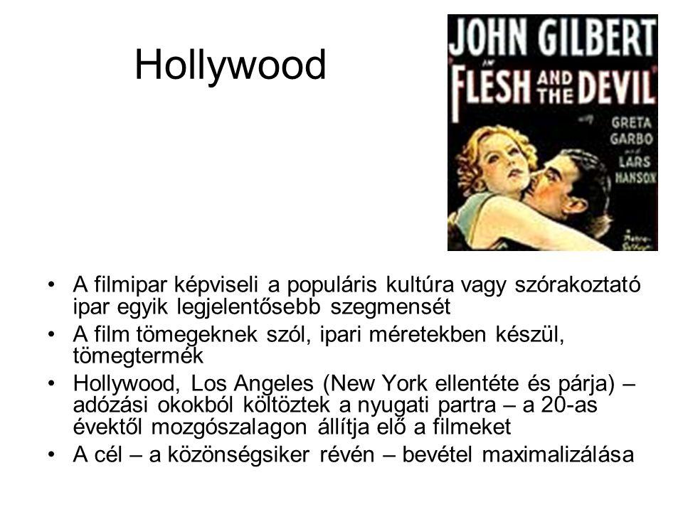 Hollywood •A filmipar képviseli a populáris kultúra vagy szórakoztató ipar egyik legjelentősebb szegmensét •A film tömegeknek szól, ipari méretekben k