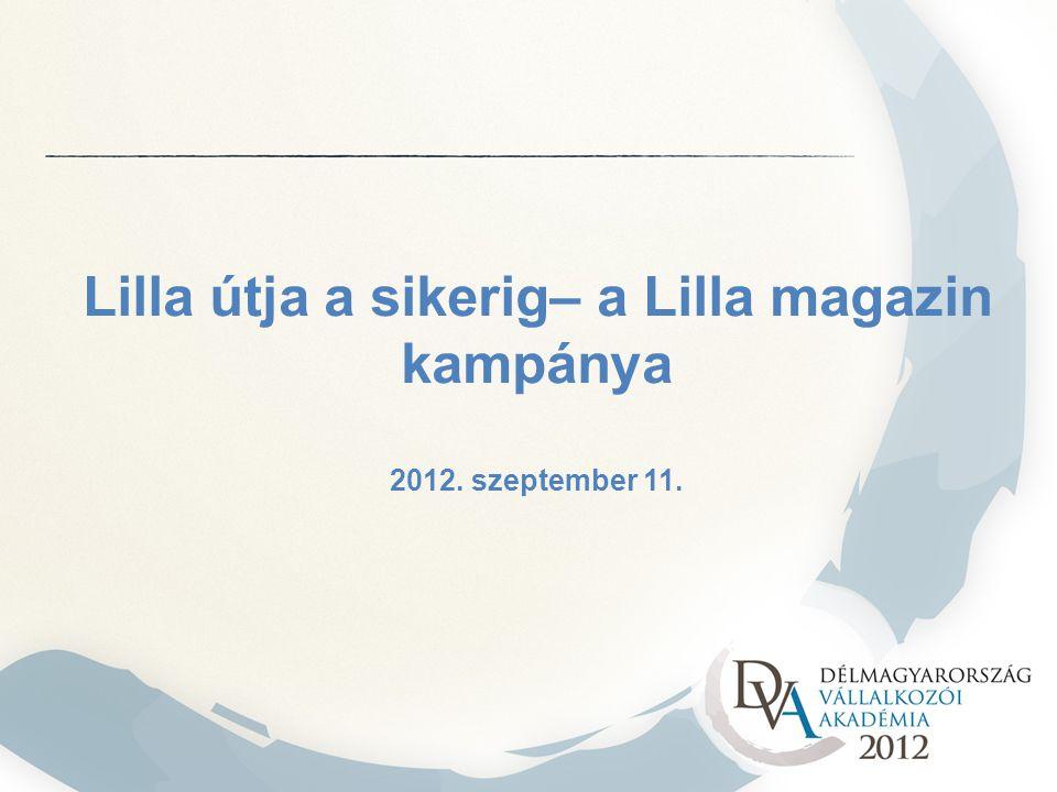 Lilla útja a sikerig– a Lilla magazin kampánya 2012. szeptember 11.