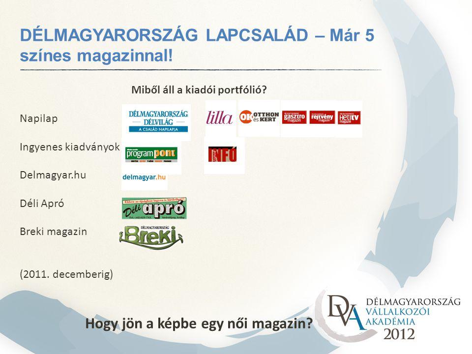 DÉLMAGYARORSZÁG LAPCSALÁD – Már 5 színes magazinnal.