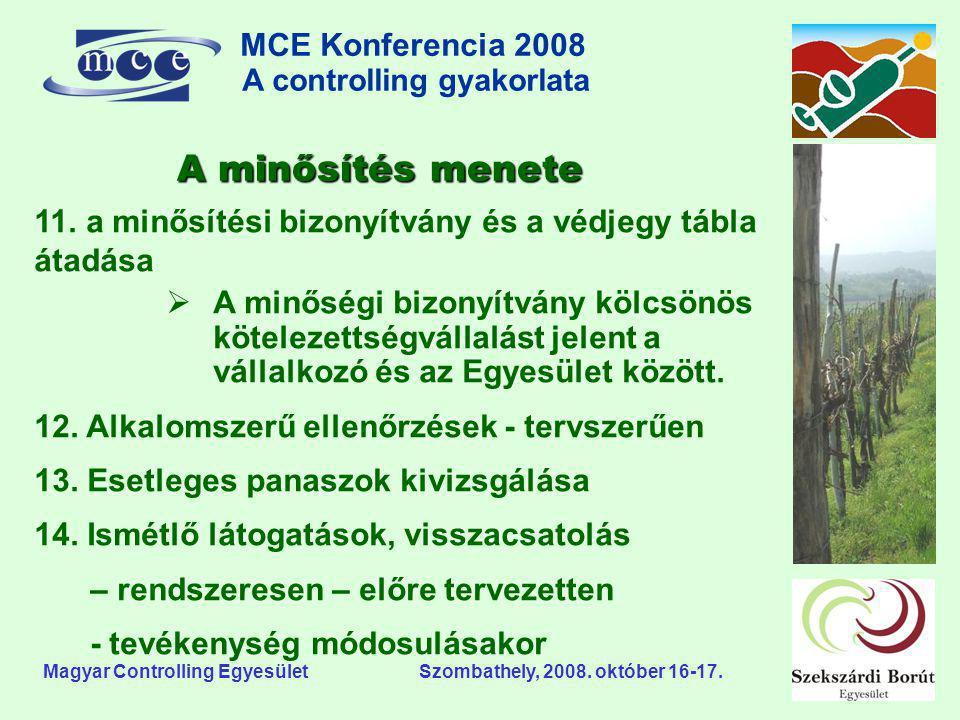 MCE Konferencia 2008 A controlling gyakorlata o Magyar Controlling Egyesület Szombathely, 2008. október 16-17. 11. a minősítési bizonyítvány és a védj