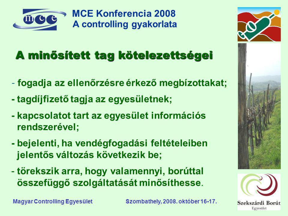 MCE Konferencia 2008 A controlling gyakorlata o Magyar Controlling Egyesület Szombathely, 2008. október 16-17. A minősített tag kötelezettségei - foga