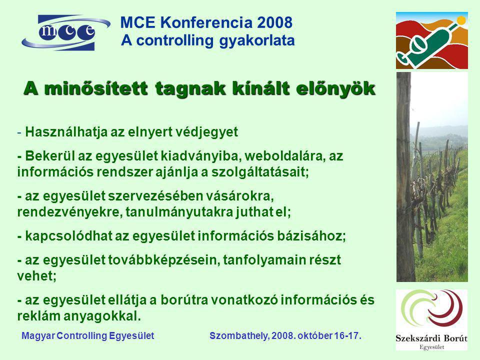 MCE Konferencia 2008 A controlling gyakorlata o Magyar Controlling Egyesület Szombathely, 2008. október 16-17. - Használhatja az elnyert védjegyet - B