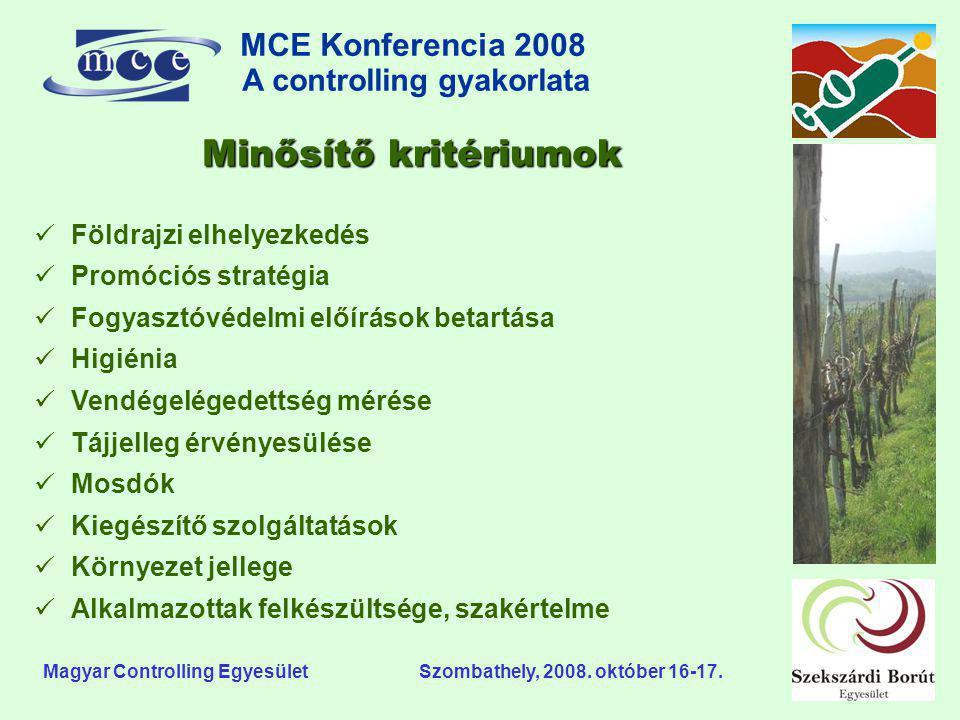 MCE Konferencia 2008 A controlling gyakorlata o Magyar Controlling Egyesület Szombathely, 2008. október 16-17. Minősítő kritériumok  Földrajzi elhely