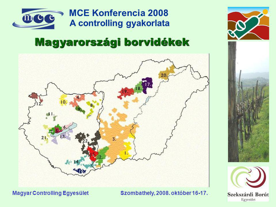 MCE Konferencia 2008 A controlling gyakorlata o Magyar Controlling Egyesület Szombathely, 2008. október 16-17. Magyarországi borvidékek