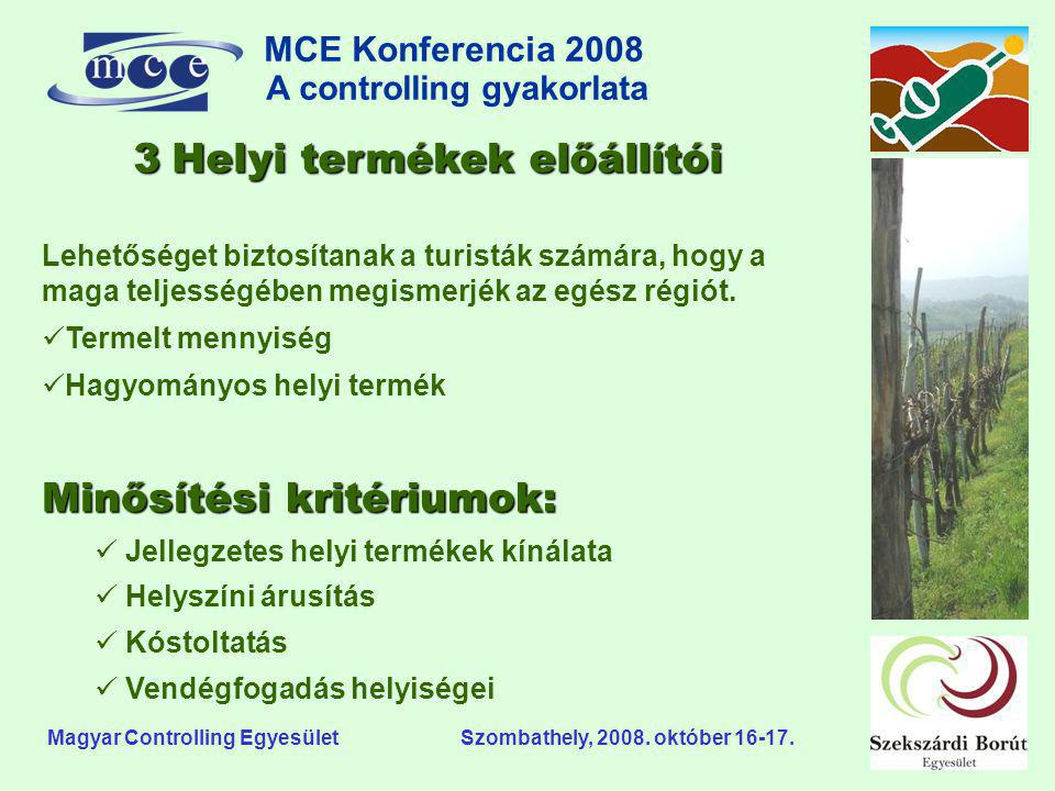 MCE Konferencia 2008 A controlling gyakorlata o Magyar Controlling Egyesület Szombathely, 2008. október 16-17. Lehetőséget biztosítanak a turisták szá
