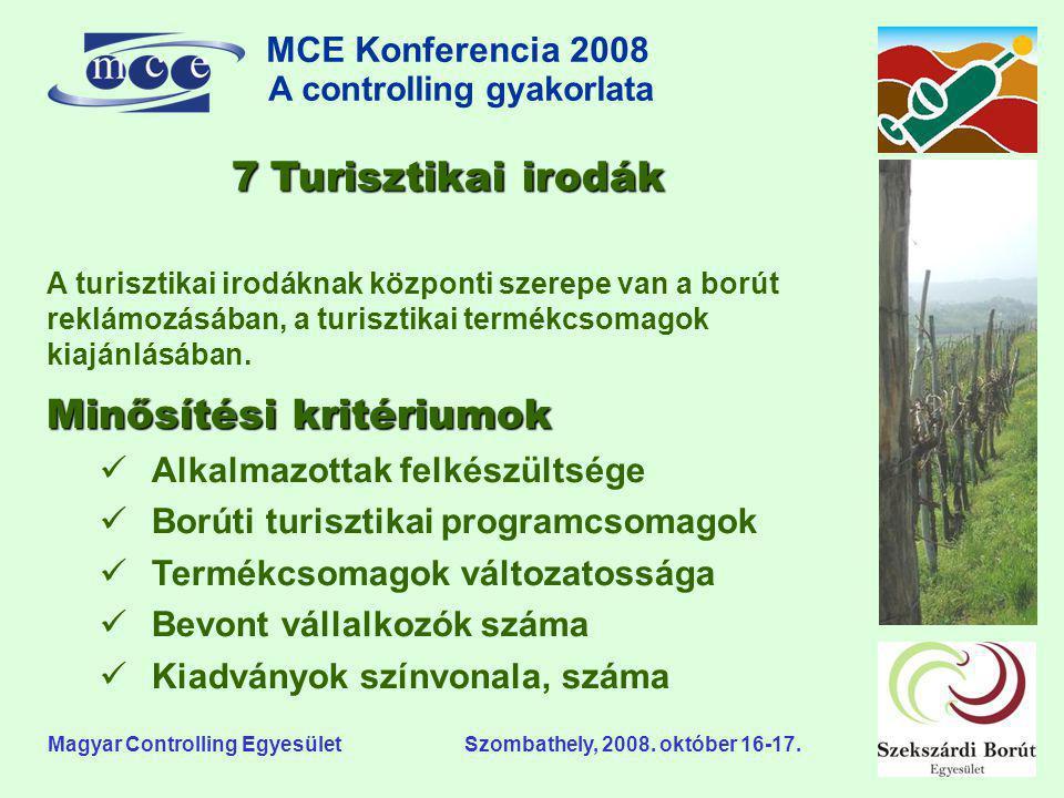 MCE Konferencia 2008 A controlling gyakorlata o Magyar Controlling Egyesület Szombathely, 2008. október 16-17. A turisztikai irodáknak központi szerep