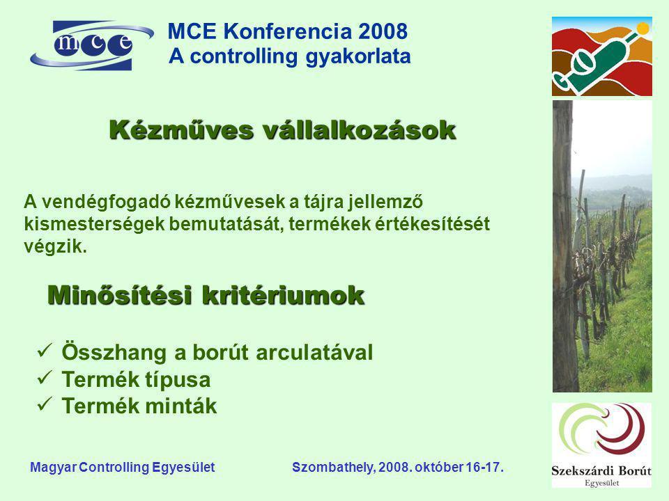 MCE Konferencia 2008 A controlling gyakorlata o Magyar Controlling Egyesület Szombathely, 2008. október 16-17. Kézműves vállalkozások A vendégfogadó k