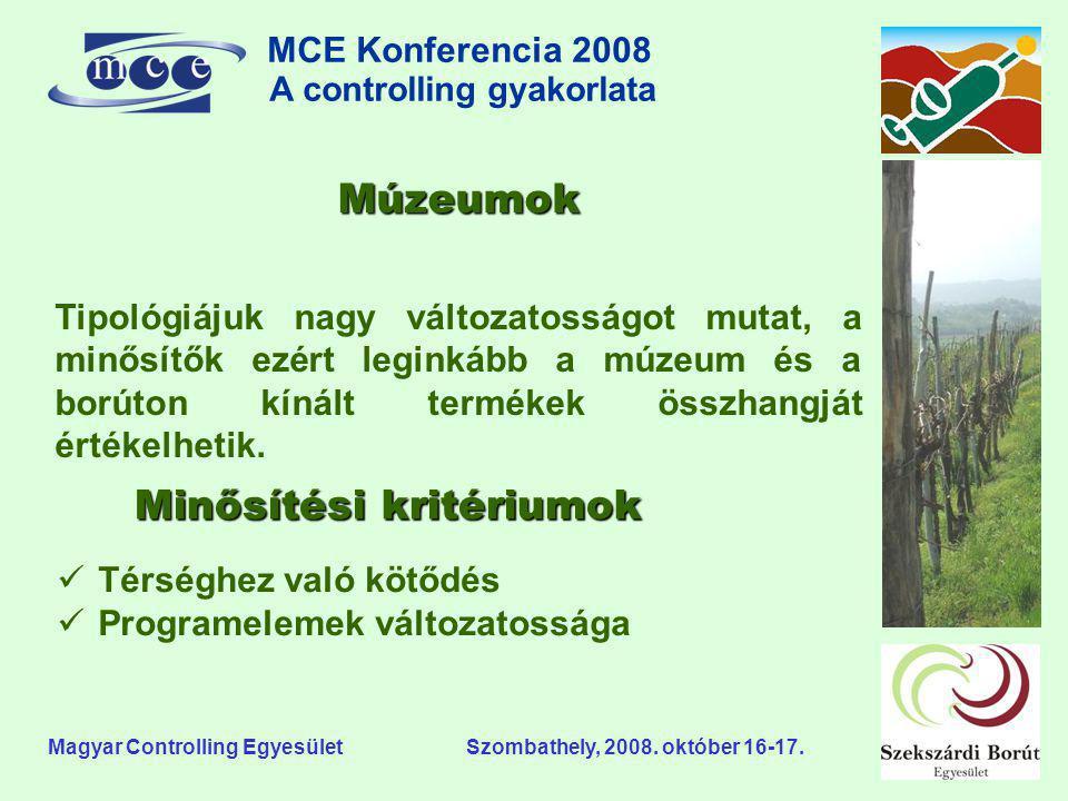 MCE Konferencia 2008 A controlling gyakorlata o Magyar Controlling Egyesület Szombathely, 2008. október 16-17. Múzeumok Tipológiájuk nagy változatossá