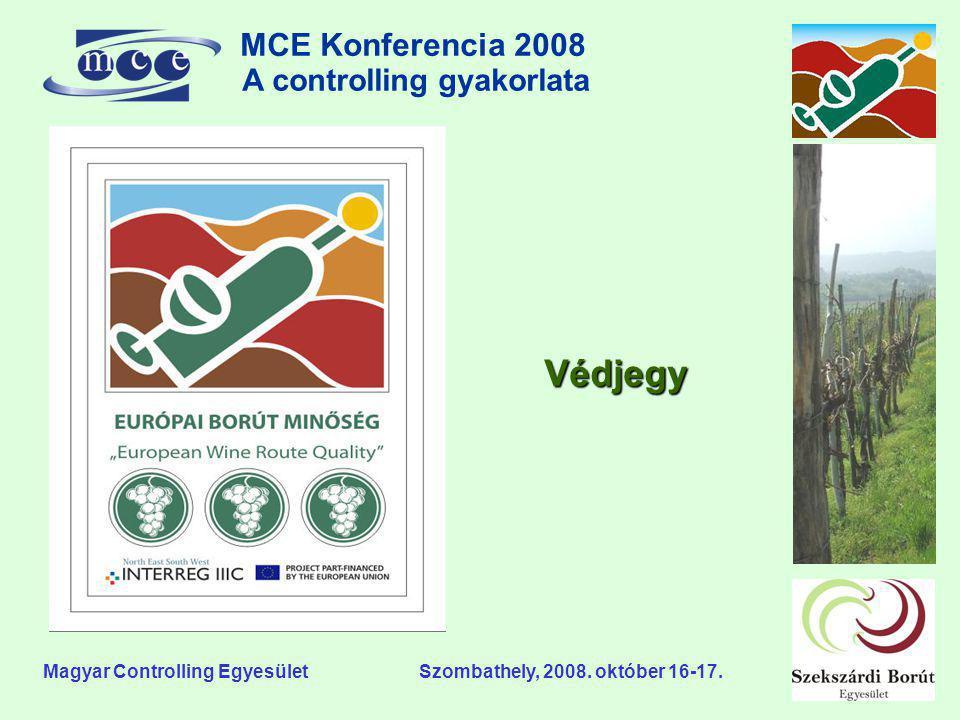 MCE Konferencia 2008 A controlling gyakorlata o Magyar Controlling Egyesület Szombathely, 2008. október 16-17. Védjegy