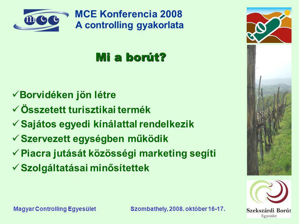 MCE Konferencia 2008 A controlling gyakorlata o Magyar Controlling Egyesület Szombathely, 2008. október 16-17. Mi a borút?  Borvidéken jön létre  Ös