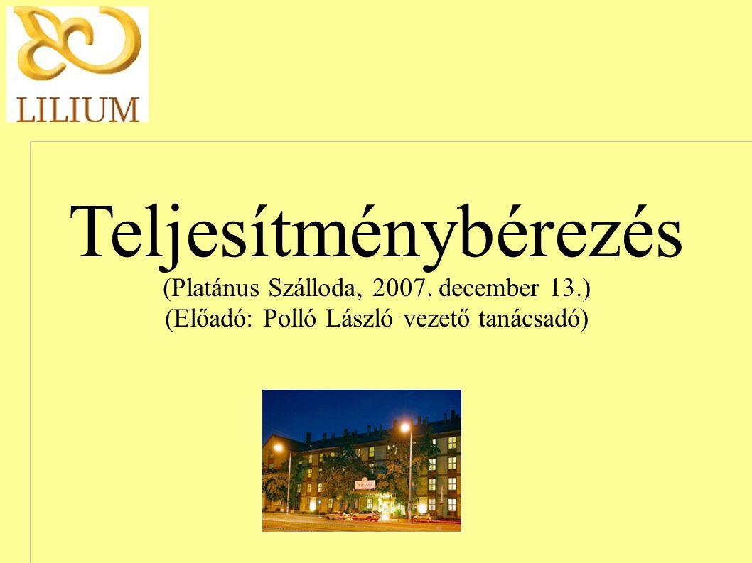 Teljesítménybérezés (Platánus Szálloda, 2007. december 13.) (Előadó: Polló László vezető tanácsadó)