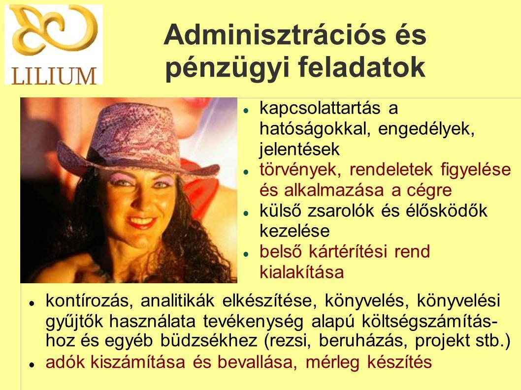 Adminisztrációs és pénzügyi feladatok  kapcsolattartás a hatóságokkal, engedélyek, jelentések  törvények, rendeletek figyelése és alkalmazása a cégr
