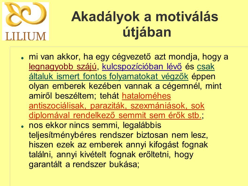 Akadályok a motiválás útjában  mi van akkor, ha egy cégvezető azt mondja, hogy a legnagyobb szájú, kulcspozícióban lévő és csak általuk ismert fontos