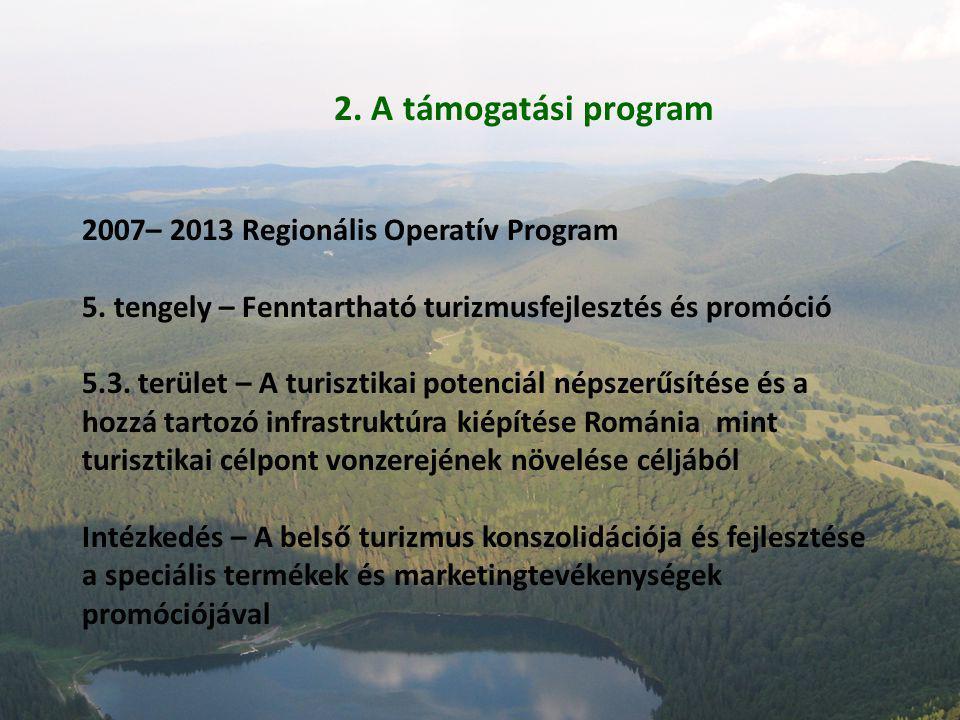 2. A támogatási program 2007– 2013 Regionális Operatív Program 5.