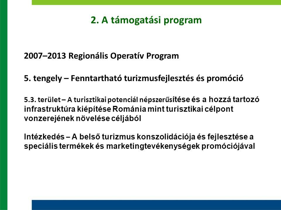 2. A támogatási program 2007–2013 Regionális Operatív Program 5.