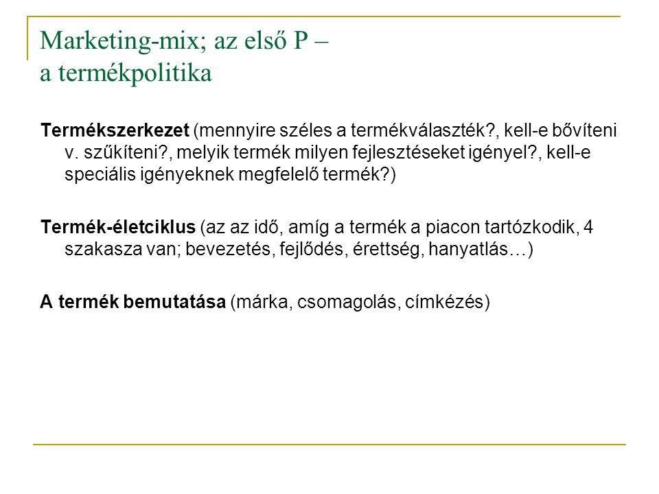 Marketing-mix; az első P – a termékpolitika Termékszerkezet (mennyire széles a termékválaszték?, kell-e bővíteni v. szűkíteni?, melyik termék milyen f