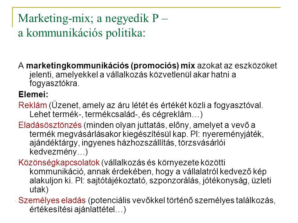 Marketing-mix; a negyedik P – a kommunikációs politika: A marketingkommunikációs (promociós) mix azokat az eszközöket jelenti, amelyekkel a vállalkozá