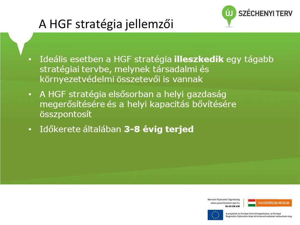 A HGF stratégia jellemzői • Ideális esetben a HGF stratégia illeszkedik egy tágabb stratégiai tervbe, melynek társadalmi és környezetvédelmi összetevő