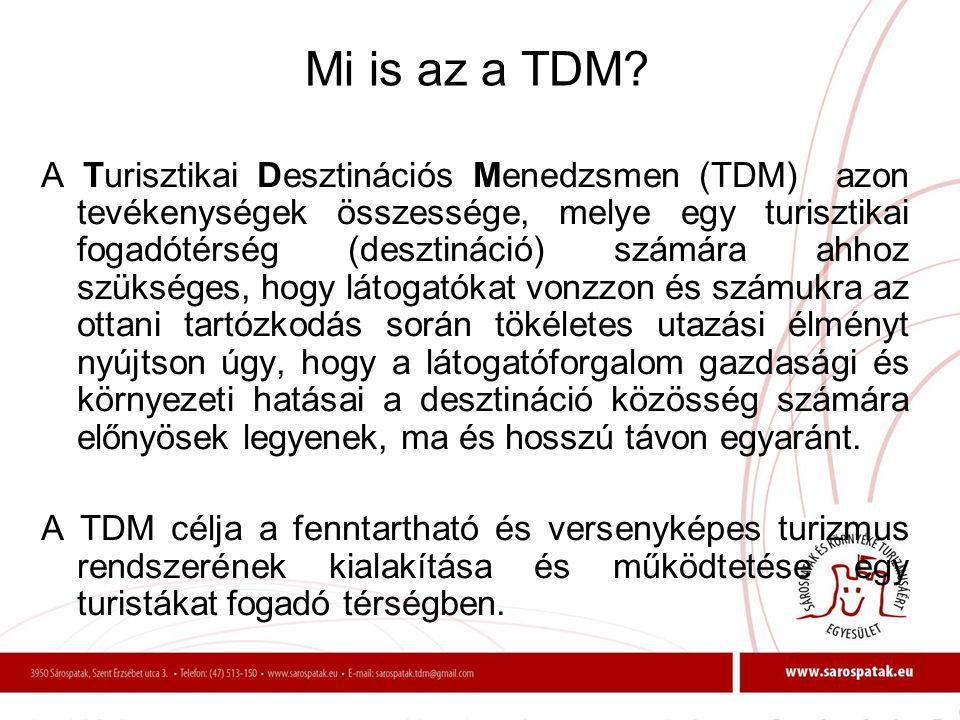 Mi is az a TDM? A Turisztikai Desztinációs Menedzsmen (TDM) azon tevékenységek összessége, melye egy turisztikai fogadótérség (desztináció) számára ah