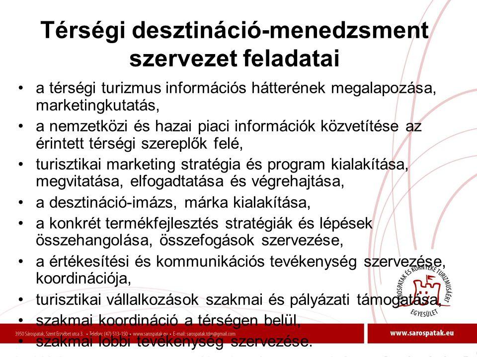 Térségi desztináció-menedzsment szervezet feladatai •a térségi turizmus információs hátterének megalapozása, marketingkutatás, •a nemzetközi és hazai