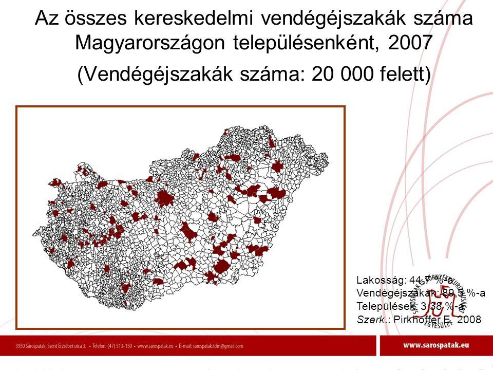 Az összes kereskedelmi vendégéjszakák száma Magyarországon településenként, 2007 (Vendégéjszakák száma: 20 000 felett) Lakosság: 44,7 %-a Vendégéjszak