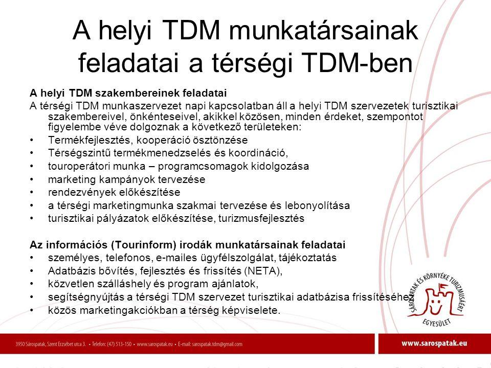 A helyi TDM munkatársainak feladatai a térségi TDM-ben A helyi TDM szakembereinek feladatai A térségi TDM munkaszervezet napi kapcsolatban áll a helyi