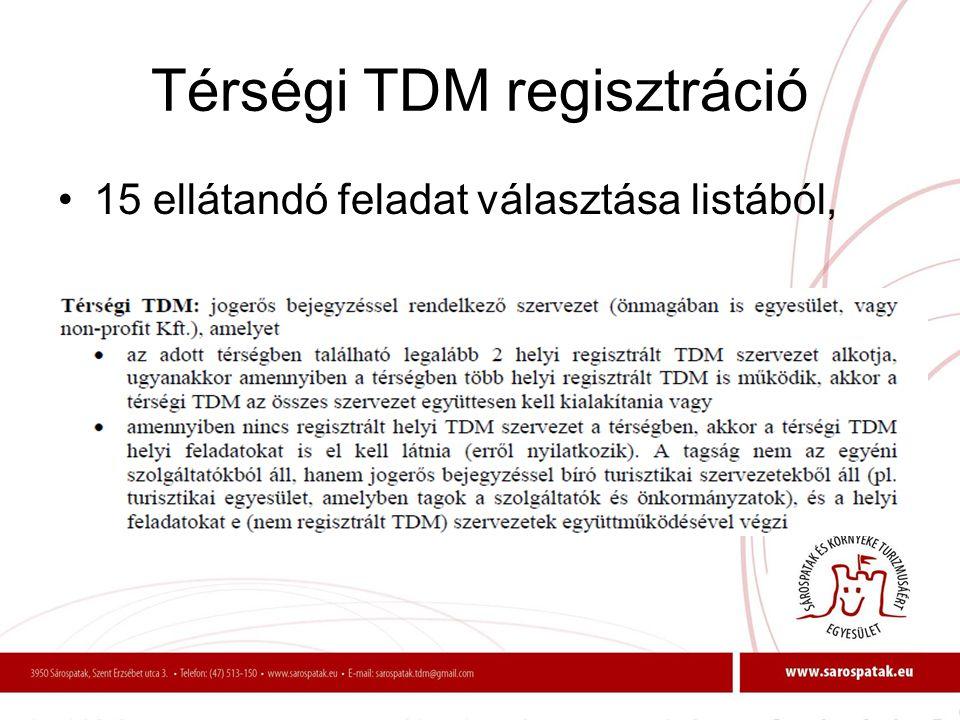 Térségi TDM regisztráció •15 ellátandó feladat választása listából,