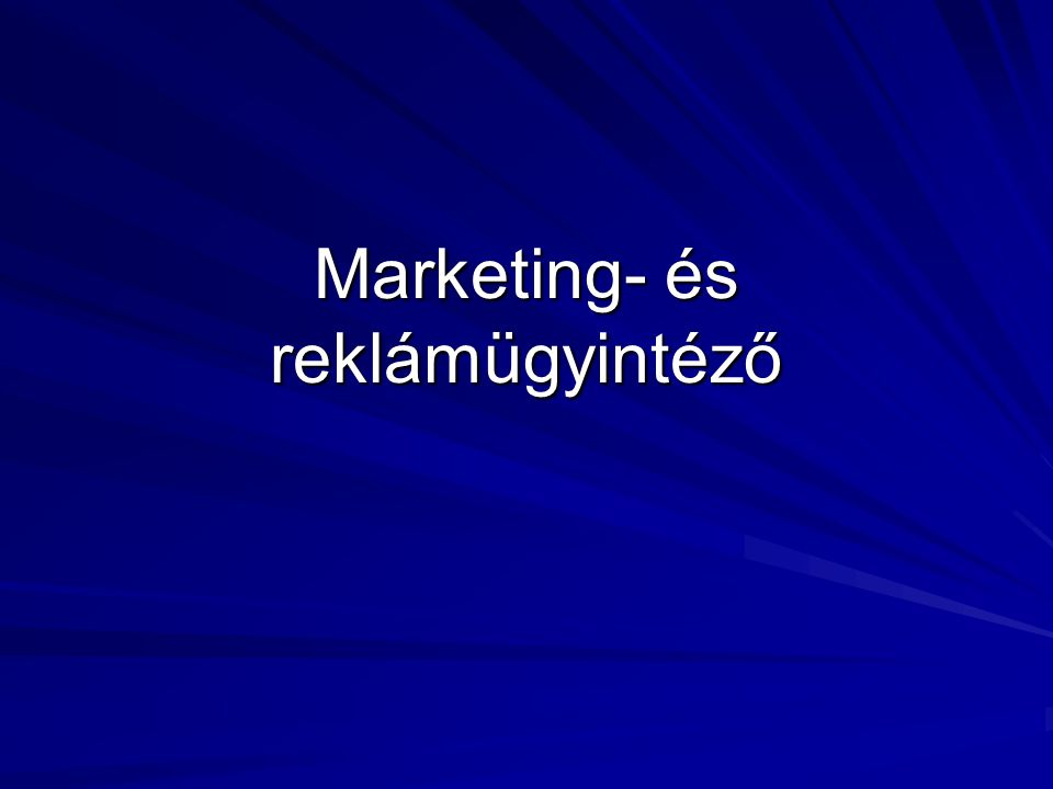 Marketing- és reklámügyintéző