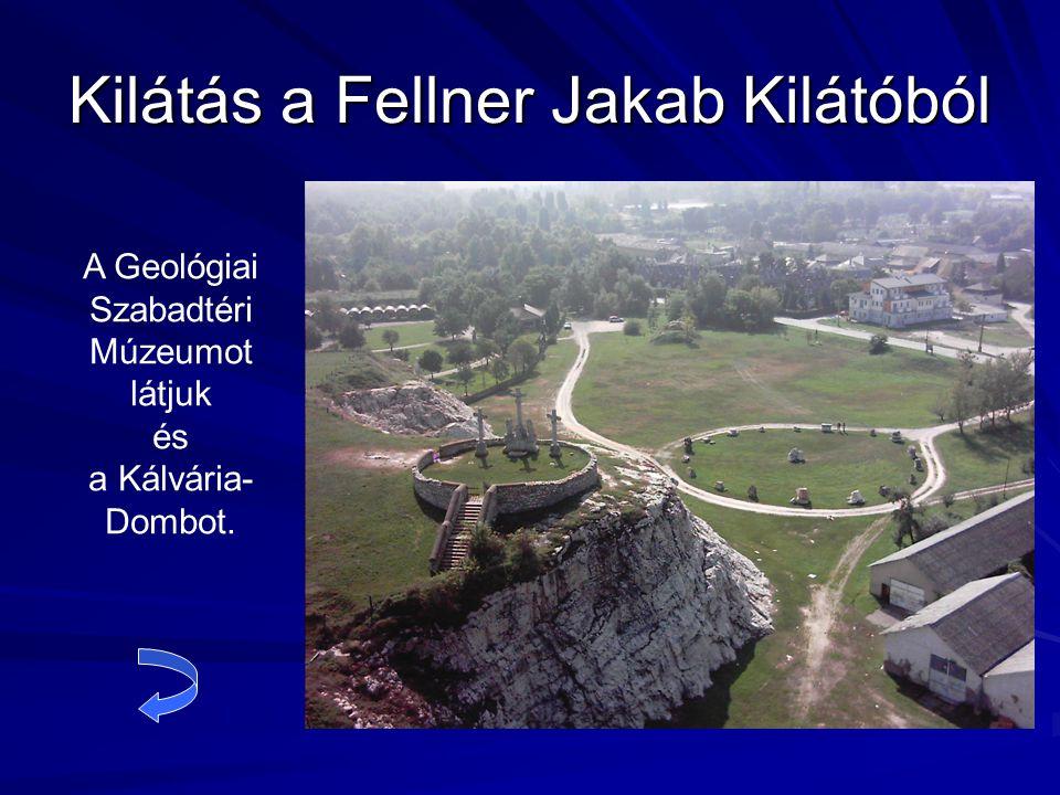 Kilátás a Fellner Jakab Kilátóból A Geológiai Szabadtéri Múzeumot látjuk és a Kálvária- Dombot.