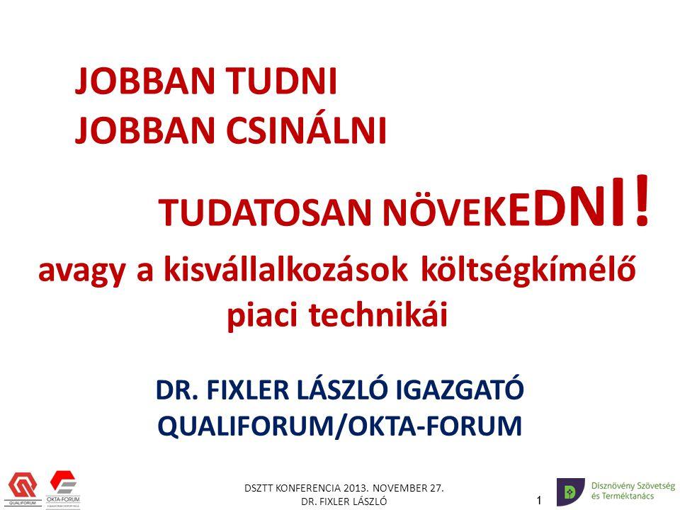 DSZTT KONFERENCIA 2013.NOVEMBER 27. DR. FIXLER LÁSZLÓ 11 DR.
