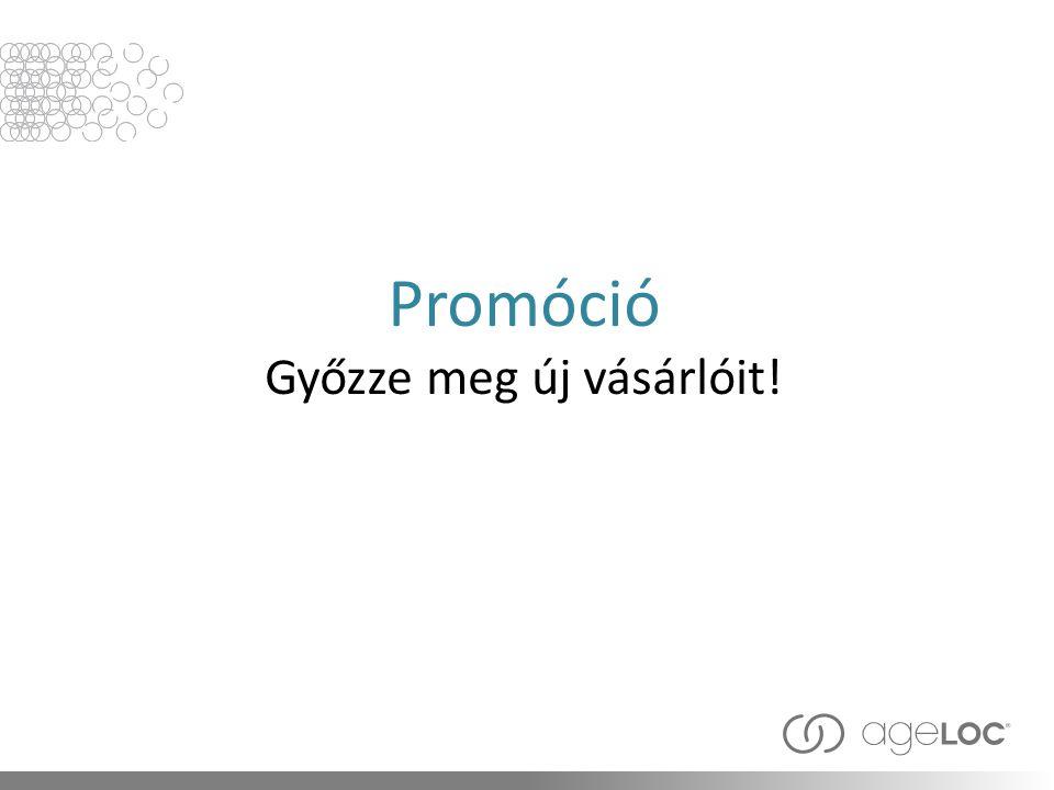 Promóció Győzze meg új vásárlóit!